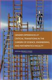 Gender Differences at Critical Transitions in the Careers of Science, Engineering, and Mathematics Faculty, Committee on Gender Differences in the Careers of Science, Engineering, and Mathematics Faculty and Committee on Women in Science, Engineering, and Medicine, 0309114632