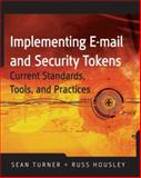 Implementing Email and Security Tokens : Current Standards, Tools, and Practices, Turner, Sean and Housley, Russ, 0470254637