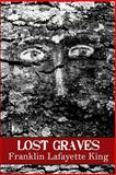Lost Graves, Franklin King, 0615954634