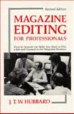 Magazine Editing for Professionals, Hubbard, J. T., 0815624638