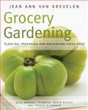 Grocery Gardening, Jean Ann Van Krevelen and Amanda Thomsen, 1591864631