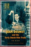 Jean Desmet and the Early Dutch Film Trade, Blom, Ivo, 9053564632