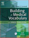 Building a Medical Vocabulary : With Spanish Translations, Leonard, Peggy C., 0721604641