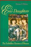 Eve's Daughters : The Forbidden Heroism of Women, Polster, Miriam F., 1555424643