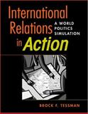 International Relations in Action : A World Politics Simulation, Tessman, Brock F., 1588264645
