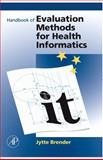 Handbook of Evaluation Methods for Health Informatics, Brender, Jytte, 0123704642