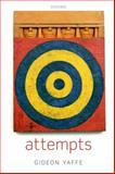 Attempts : In the Philosophy of Action and the Criminal Law, Yaffe, Gideon, 0199664641