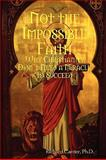 Not the Impossible Faith, Richard Carrier, 0557044642