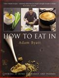 How to Eat In, Adam Byatt, 059306464X