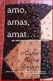 Amo, Amas, Amat..., Carter Seaton, 1463584644