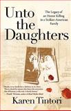 Unto the Daughters, Karen Tintori, 0312334648