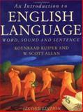 An Introduction to English Language : Word, Sound and Sentence, Kuiper, Koenraad and Allan, W. Scott, 0333984641