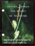 Grasses, Sedges and Rushes of Wetlands ID Deck : Identification Deck with notes about wildlife Use, , 0970004648