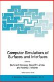 Computer Simulations of Surfaces and Interfaces 9781402014642
