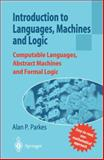 Introduction to Languages, Machines and Logic : Computable Languages, Abstract Machines and Formal Logic, Parkes, Alan P., 1852334649