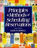 Principles and Methods of Scheduling Reservations, Howell, David W., 013726464X