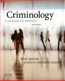 Criminology : A Sociological Approach, Beirne, Piers and Messerschmidt, James W., 0199334641