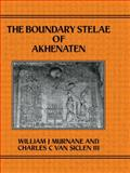 The Boundary Stelae of Akhenaten, Murnane, William J. and Van Siclen, Charles C., III, 0710304641