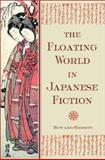 The Floating World in Japanese Fiction, Hibbett, Howard S., 0804834644