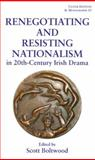 Renegotiating and Resisting Nationalism in 20th Century Irish Drama, , 0861404645