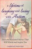 A Lifetime of Laughing and Loving with Autism, R. Wayne Gilpin, 1935274643