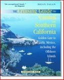 The Cruising Guide to Central and Southern California : Golden Gate to Ensenada, Mexico, Including the Offshore Islands, Fagan, Brian M., 0071374647