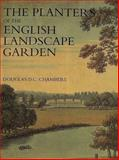 The Planters of the Landscape Garden : Botany, Trees, and the Georgics, Chambers, Douglas, 0300054645