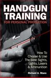 Handgun Training for Personal Protection, Richard Allen Mann, 1440234647
