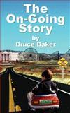 The on-Going Story, Bruce Baker, 1466454644