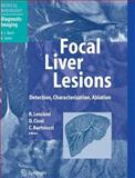 Focal Liver Lesions : Detection, Characterization, Ablation, , 3540644644