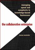 The Collaborative Enterprise : Managing Speed and Complexity in Knowledge-Based Businesses, Heckscher, Charles, 0300114648