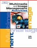 Multimedia and Image Management Activities, Lake, Susan and Bean, Karen, 0538434643