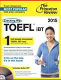 Cracking the TOEFL IBT with Audio CD, 2015 Edition, Princeton Review, 0804124647