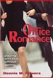 The Office Romance : Playing with Fire Without Getting Burned, Powers, Dennis M., 0814404642