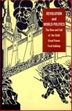Revolution and World Politics : The Rise and Fall of the Sixth Great Power, Halliday, Fred, 0822324644