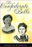 The Confederate Belle, Roberts, Giselle, 0826214649