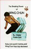 Breaking Power of Wing Chun, Austin Goh, 0901764647