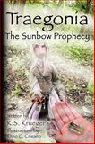 Traegonia the Sunbow Prophecy, K. S. Krueger, 1438964641