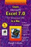 Learn Microsoft Excel 7.0 for Windows 95 in a Day, Russell A. Stultz, 1556224648