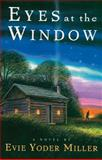 Eyes at the Window, Evie Yoder Miller, 1561484644
