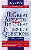 101 Great Answers to the Toughest Interview Questions, Ron Fry, 156414464X