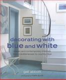 Decorating with Blue and White, Gail Abbott, 1906094640
