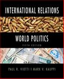 International Relations and World Politics, Viotti, Paul R. and Kauppi, Mark V., 0205854648