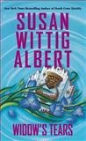 Widow's Tears, Susan Wittig Albert, 042525464X