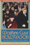 Working-Class Hollywood - Silent Film and the Shaping of Class in America, Ross, Steven J., 0691024642