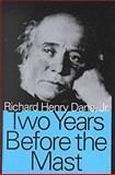 Two Years Before the Mast, Dana, Richard Henry, Jr., 1560004649