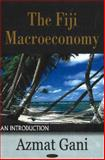 The Fiji Macroeconomy : An Introduction, Gani, Azmat, 1600214649