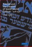 Yiddish and the Creation of Soviet Jewish Culture, 1918-1930, Shneer, David, 0521104645