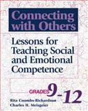 Connecting with Others, Grades 9-12 : Lessons for Teaching Social and Emotional Competence, Coombs-Richardson, Rita and Meisgeier, Charles H., 0878224645