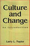 Culture and Change, Larry L. Naylor, 0897894642